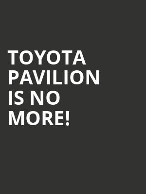 Toyota Pavilion is no more