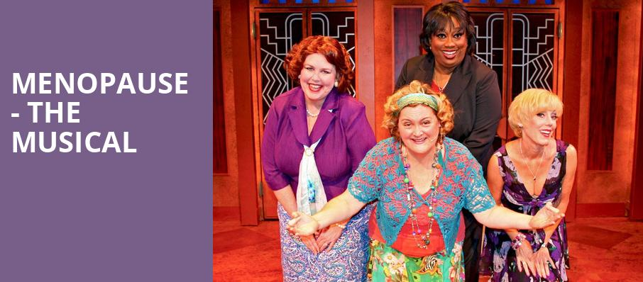 Menopause The Musical, Harry and Jeanette Weinberg Theatre, Scranton