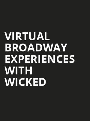 Virtual Broadway Experiences with WICKED, Virtual Experiences for Scranton, Scranton