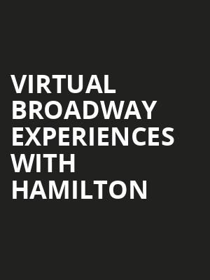 Virtual Broadway Experiences with HAMILTON, Virtual Experiences for Scranton, Scranton
