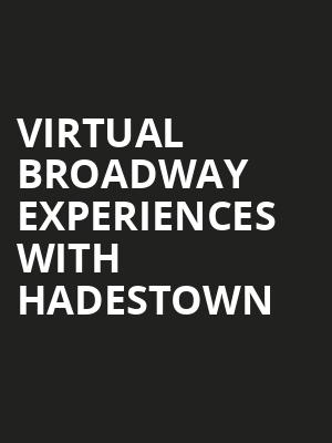 Virtual Broadway Experiences with HADESTOWN, Virtual Experiences for Scranton, Scranton
