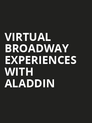 Virtual Broadway Experiences with ALADDIN, Virtual Experiences for Scranton, Scranton